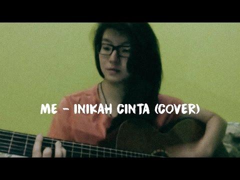 ME - INIKAH CINTA (COVER)