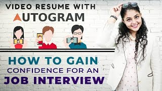 How to Gain Confidence for an Interview | Create Video Resume with Autogram | Autogram App
