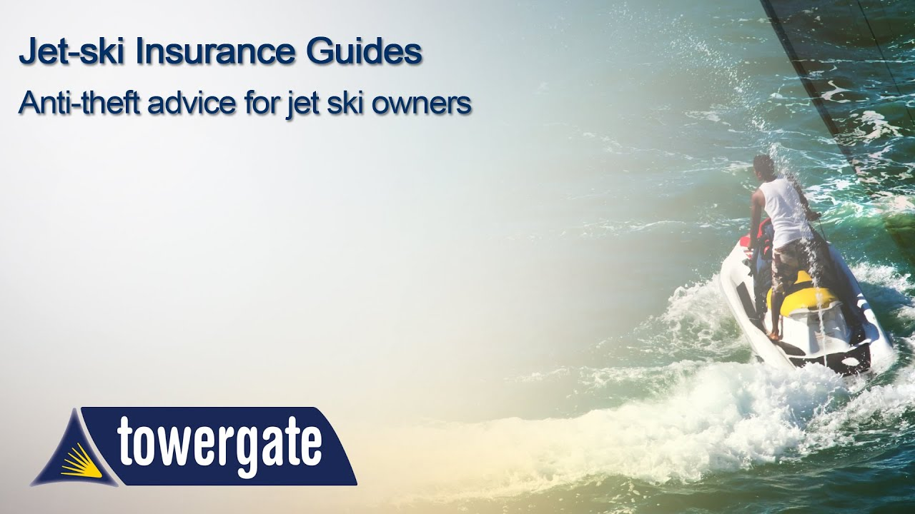 Anti-Theft Advice for Jet Ski Owners | Towergate