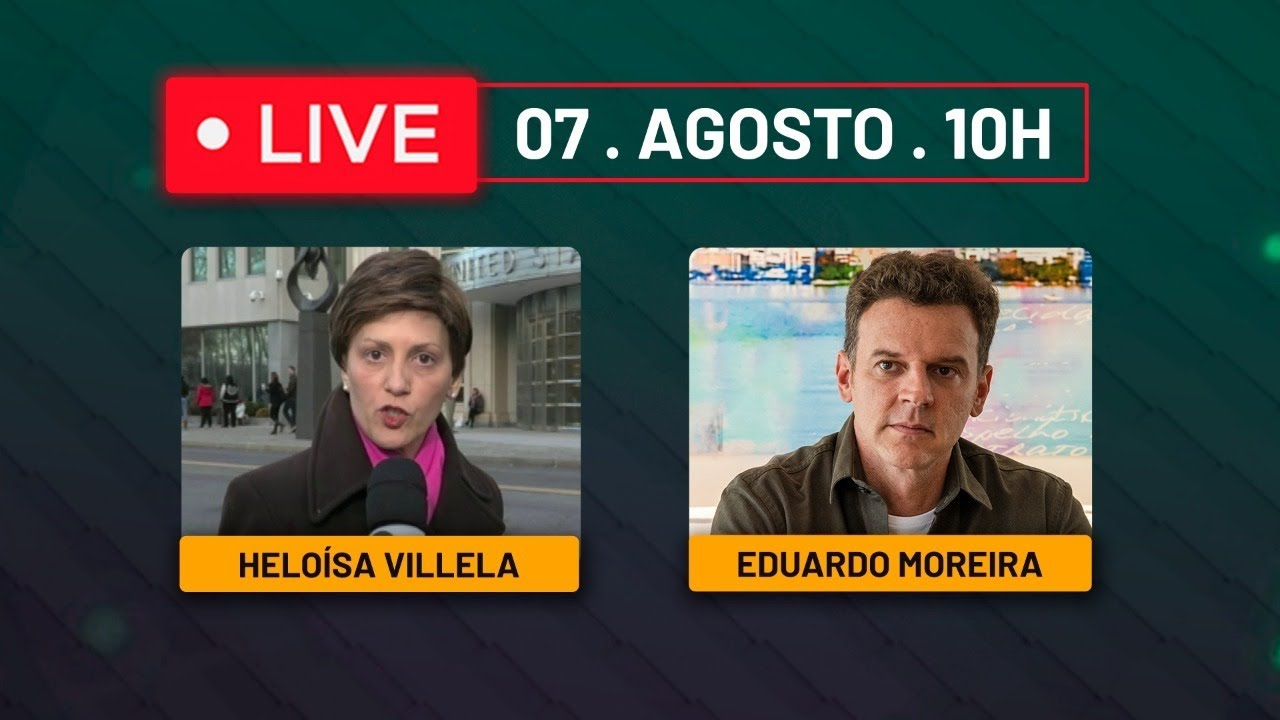 Live com Heloísa Villela e Eduardo Moreira - 07/agosto às 10h