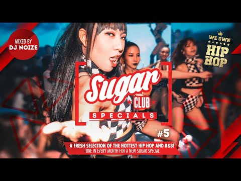 Sugar Specials #5 | A fresh selection of the hottest Hip-Hop & R&B, by DJ Noize | May 2019 mix