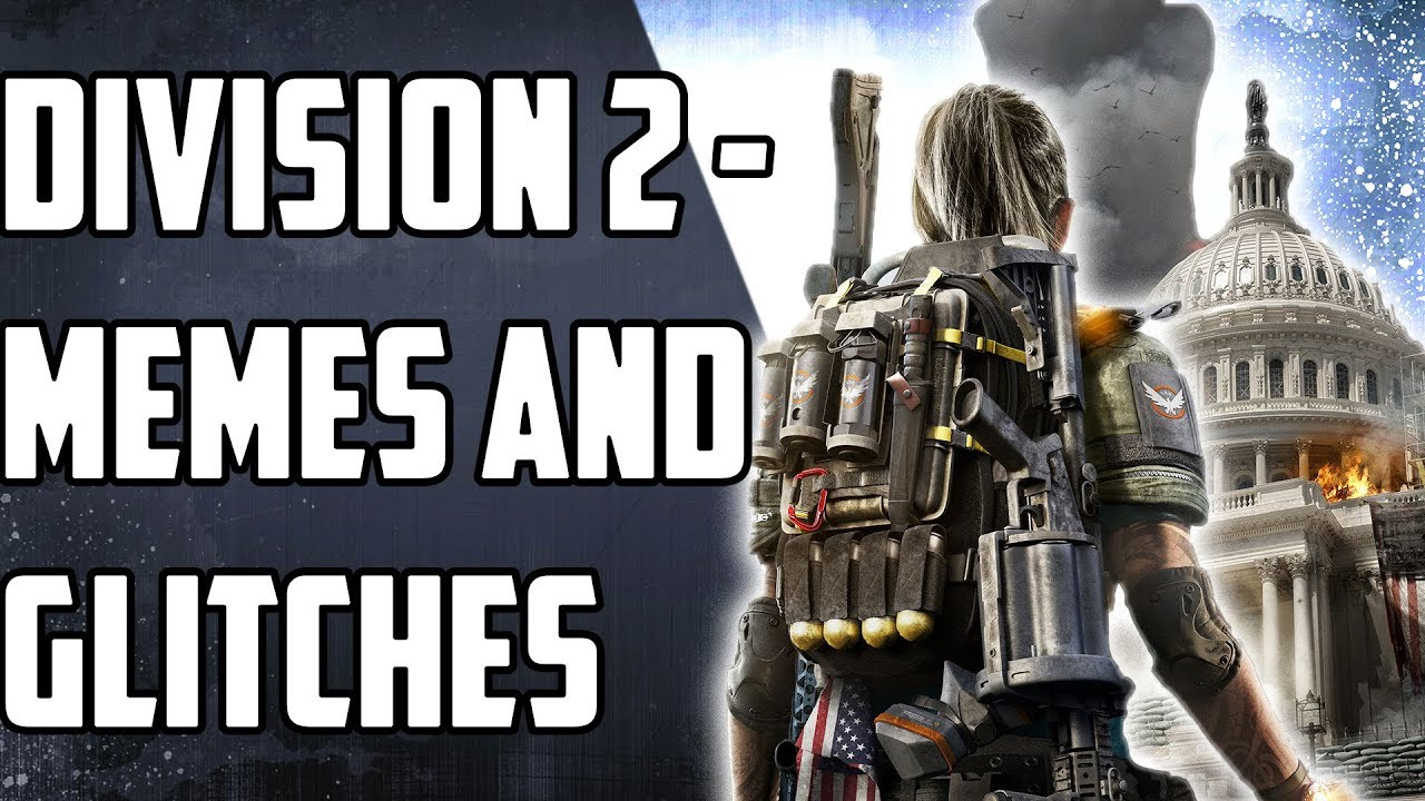 The Division 2 Memes And Glitches 1 Youtube