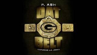 P. Ash featuring L.A. Jones - Dat Belt (Aaron Rodgers)