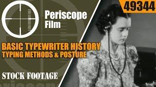 BASIC TYPEWRITER HISTORY, TYPING METHODS & POSTURE  1940s MOVIE 49344