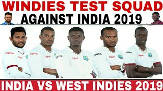 WEST INDIES TEST TEAM SQUAD ANNOUNCED AGAINST INDIA 2019 | IND VS WI 2 TEST MATCHES SERIES 2019