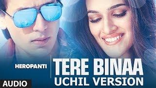 Tere Binaa | Heropanti | Uchil Version | Puneeth Uchil