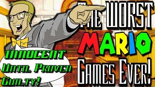 The WORST Mario Games Ever Made! - INNOCENT Until Proven Guilty!