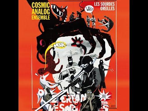 "Cosmic Analog Ensemble ""Les Sourdes Oreilles"" Full Album Mp3"
