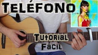 "Cómo tocar ""TELÉFONO"" de Aitana en Guitarra. TUTORIAL FÁCIL"