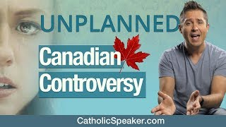 Unplanned Movie (Controversy In Canada)