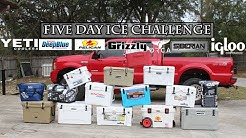 Five Day Ice Challenge, Coolers: Yeti, Grizzly, Pelican, Engel, Igloo, Canyon, Siberian, & More