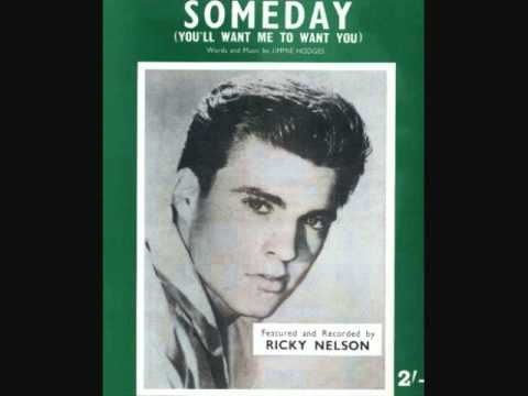 Ricky Nelson - Someday (You'll Want Me to Want You) (1958)