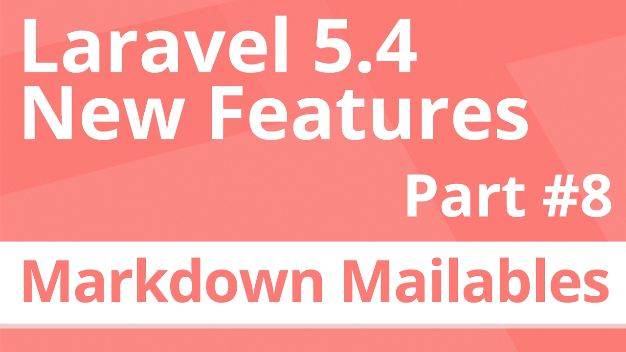 Part 8 Markdown Email Mailables Laravel 54 New Features Youtube