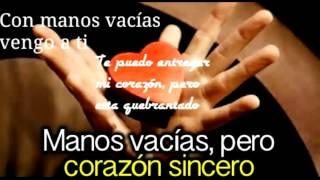 Repeat youtube video Con Manos Vacías..(Jesús Adrían Romero)