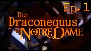 The Draconequus of Notre Dame - Ep.1 - A story