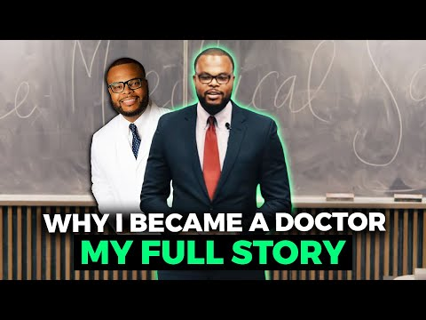 Why I became a Doctor (Full Story)
