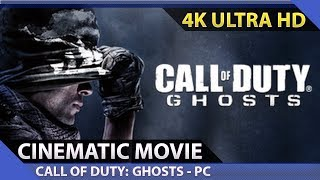 Call of Duty: Ghosts - Cinematic Movie / PC 4K Ultra HD 60fps