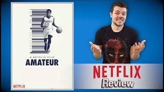 Amateur Netflix Review