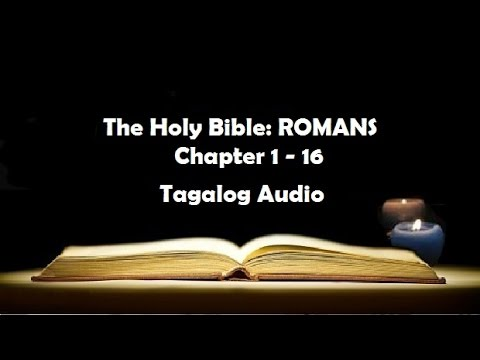 (06) The Holy Bible: ROMANS Chapter 1 - 16 (Tagalog Audio)