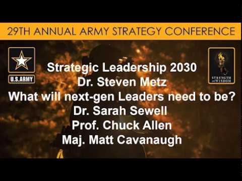 Army Strategy Conference - What will next-gen leaders need to be? - Army War College