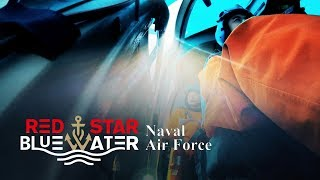 Red Star, Blue Water: Naval Air Force