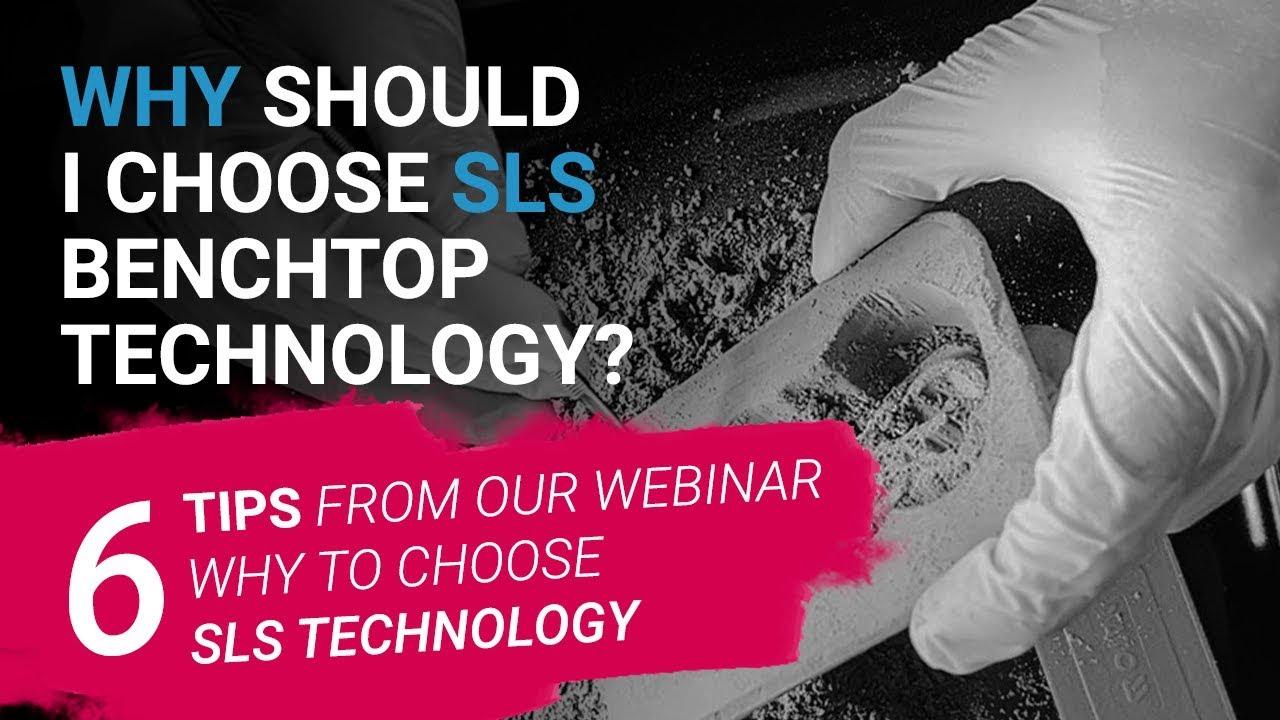 Webinar: Why should I choose SLS benchtop technology