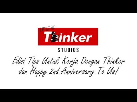 Life At Thinker: Edisi Tips Untuk Kerja Dengan Thinker dan Happy 2nd Anniversary To Us!