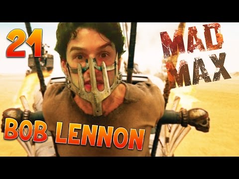 LA COURSE DU GWAK !!! MAD MAX : FURY BOB  Ep.21 avec Bob Lennon