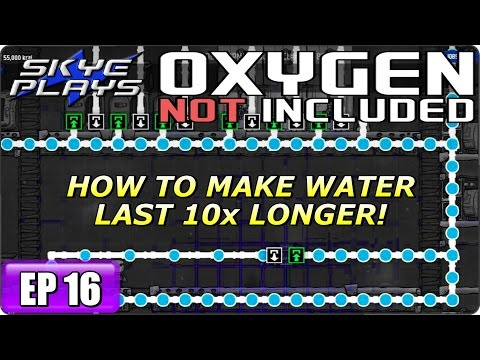 Oxygen Not Included Part 16 ► HOW TO MAKE WATER LAST 10x LONGER! ◀ ONI Gameplay / Let's Play