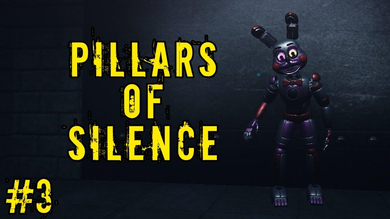 НЕ НУЖНО БЫЛО ИДТИ НА ЭТОТ ЗАВОД АНИМАТРОНИКА / Pillars Of Silence #3