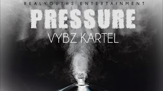 Download Vybz Kartel - Pressure (Raw) [Pressure Riddim] May 2015 MP3 song and Music Video