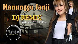 DJ Manunggu Janji (Remix FullBass 2020)  //  Nella Kharisma feat Fery