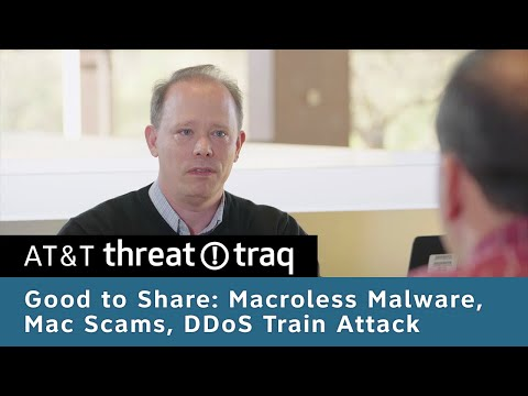 Good to Share: Macroless Malware, Mac Scams, DDoS Train Attack | Ep. 269