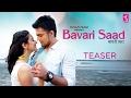 Bavari Saad Teaser | Yuvati Music