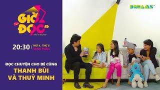 Giờ Đọc   Tập 1: Đọc truyện cho bé cùng Thanh Bùi và Thùy Minh