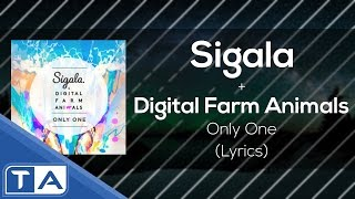 [Lyrics] Sigala & Digital Farm Animals - Only One