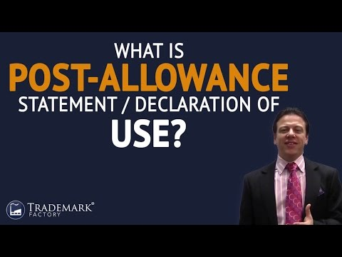 What is Post-Allowance Statement / Declaration of Use? | Trademark Factory® FAQ
