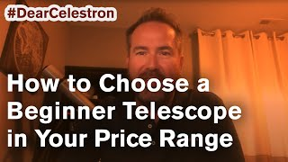 Beginner Telescope Buying Guide: How to Choose a Beginner Telescope in your Price Range