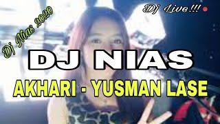 DJ NIAS - AKHARI    YUSMAN LASE (COVER) [EZRA GEA]