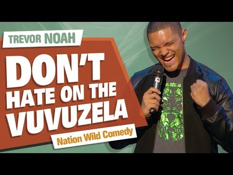 'Don't Hate On The Vuvuzela' - TREVOR NOAH - (Nation Wild Comedy)