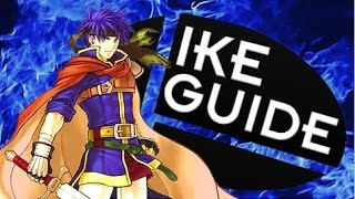 Ike Strategy Guide - Super Smash Bros. Wii U/3DS (Moveset, Customs, Combos & Techniques)