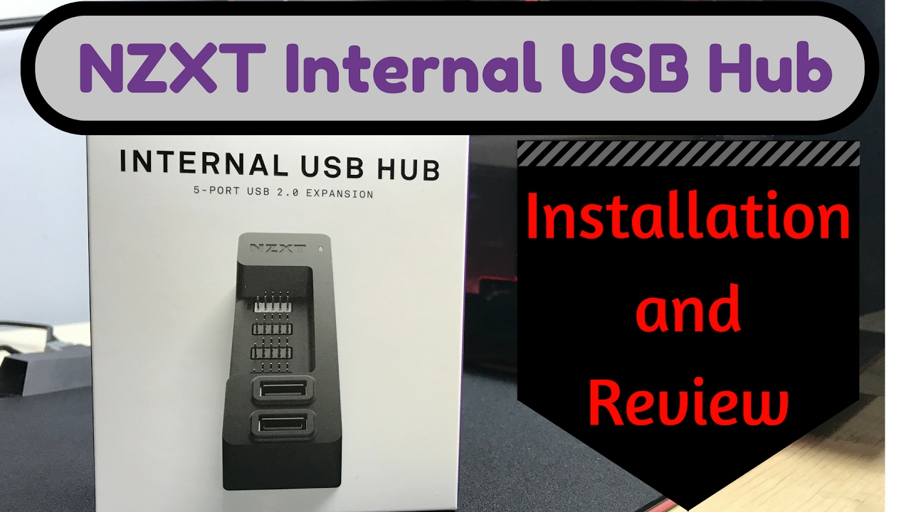 NZXT Internal USB Hub: Installation/Review