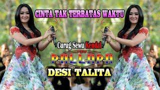 Download Cinta TAK TERBATAS WAKTU DESI TALITA NEW PALLAPA CURUG SEWU