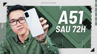 Đánh giá Galaxy A51 sau 72h sử dụng!