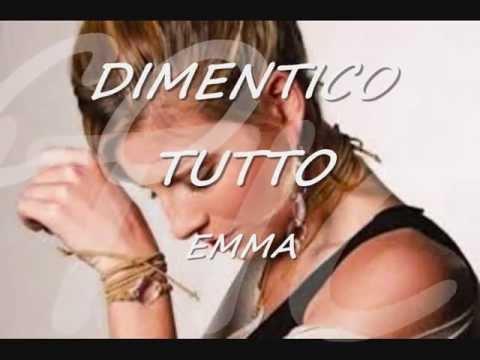 DIMENTICO TUTTO  -  EMMA  - ( con testo )