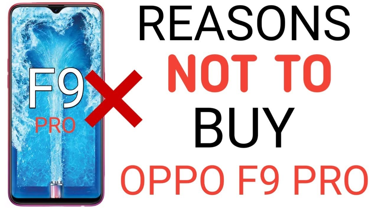 Reasons Not To Buy Oppo F9 Pro   5 Problems With Oppo F9 Pro [Hindi]