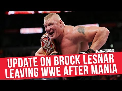 Update On Brock Lesnar Leaving WWE After WrestleMania & Current Contract Negotiations