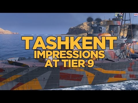 World of Warships - Tashkent Impressions at Tier 9