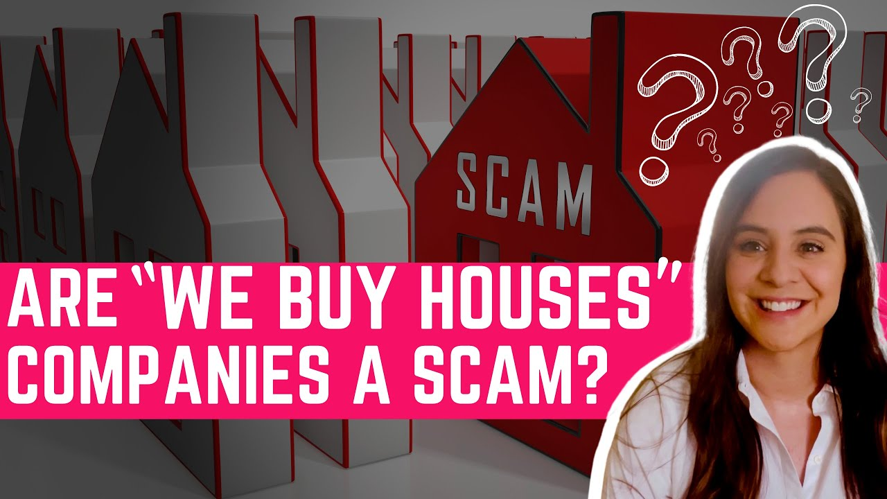 """Are """"We Buy Houses"""" Companies A Scam? 