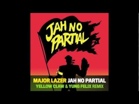 Major Lazer - Jah No Partial (Yellow Claw...